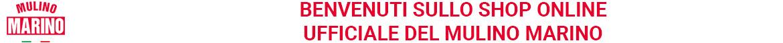 BENVENUTI SULLO SHOP ONLINE UFFICIALE DEL MULINO MARINO